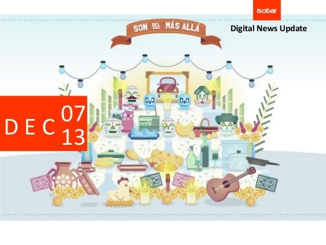 Digital News Update      07D E C 13