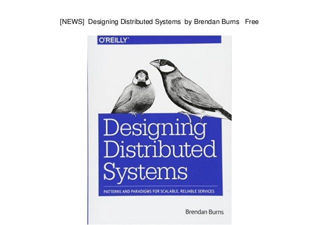 News Designing Distributed Systems By Brendan Burns Free