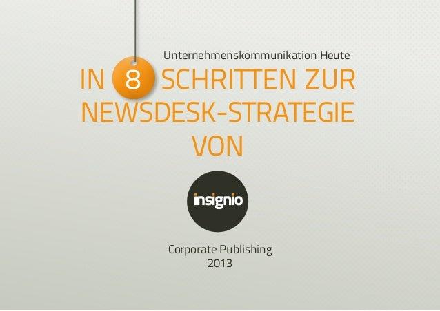 Unternehmenskommunikation Heute  In 8 Schritten zur Newsdesk-Strategie von  Corporate Publishing 2013
