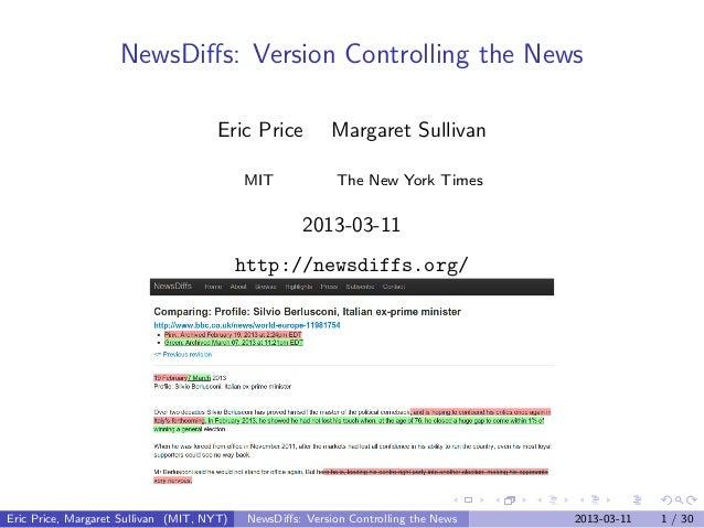 NewsDiffs: Version Controlling the News                                      Eric Price           Margaret Sullivan        ...