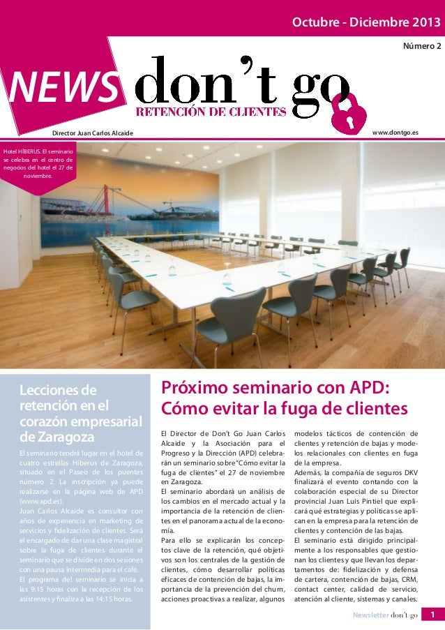 Octubre - Diciembre 2013 Número 2  NEWS www.dontgo.es  Director Juan Carlos Alcaide Hotel HÍBERUS. El seminario se celebra...