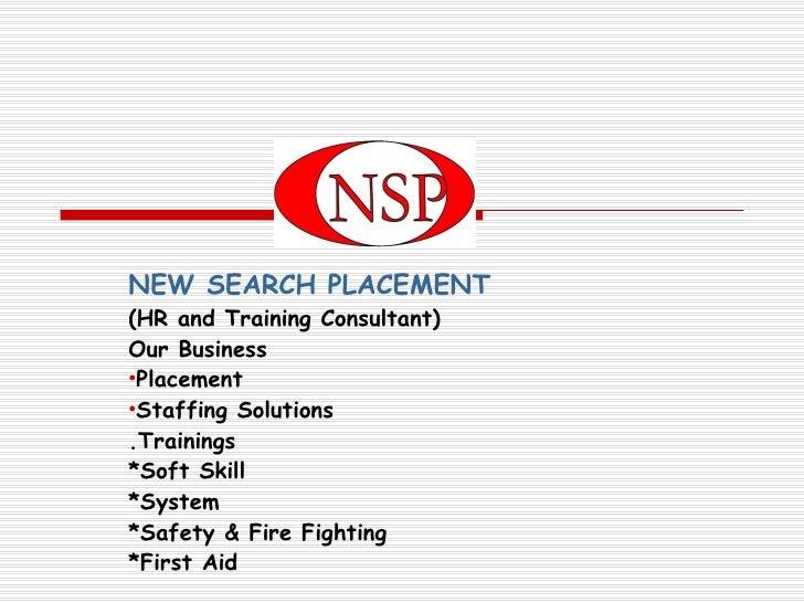 <ul><li>NEW SEARCH PLACEMENT   </li></ul><ul><li>(HR and Training Consultant) </li></ul><ul><li>Our Business </li></ul><ul...