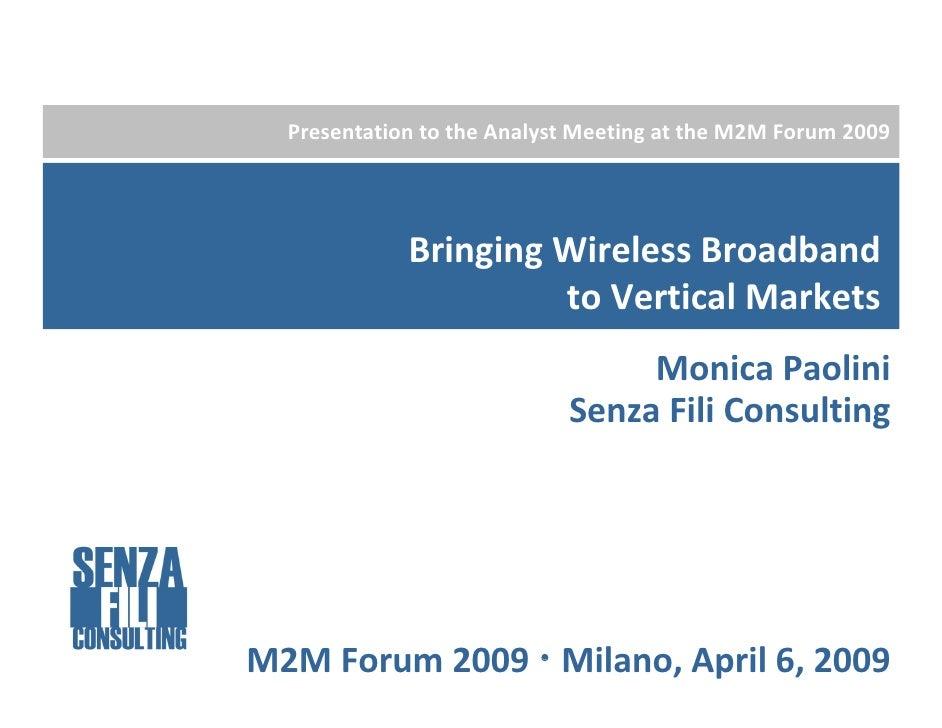 PresentationtotheAnalystMeetingattheM2MForum2009                  BringingWirelessBroadband                   ...