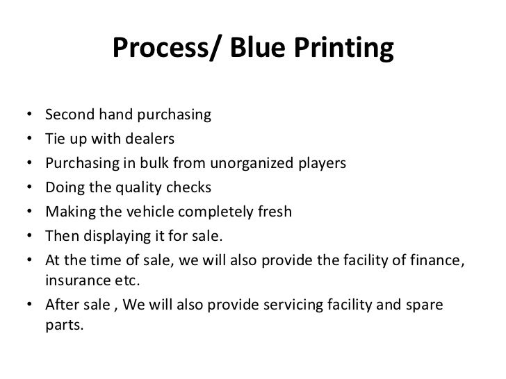 Process/ Blue Printing<br />Second hand purchasing<br />Tie up with dealers<br />Purchasing in bulk from unorganized playe...