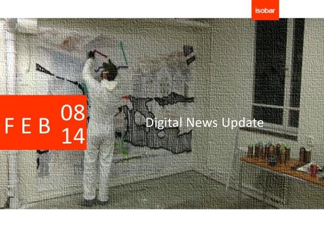 08F E B 14   Digital News Update