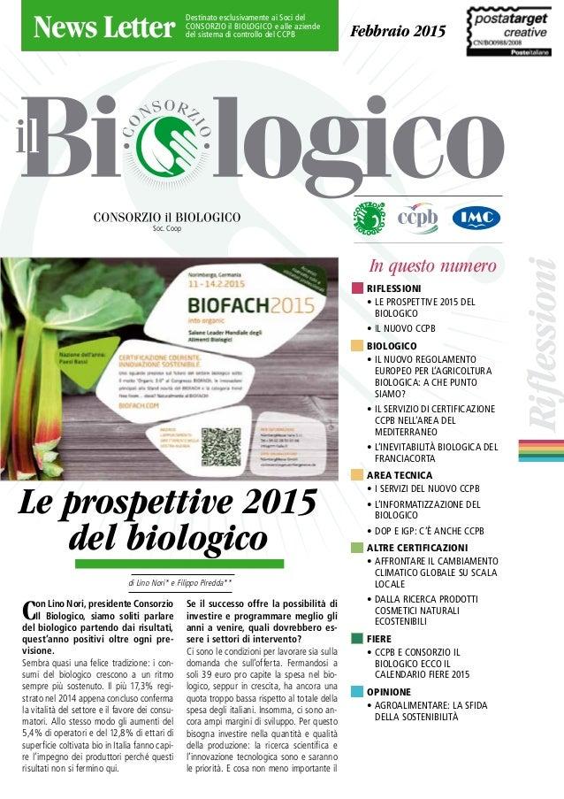 Riflessioni Soc. Coop Le prospettive 2015 del biologico News Letter Destinato esclusivamente ai Soci del CONSORZIO il BIOL...