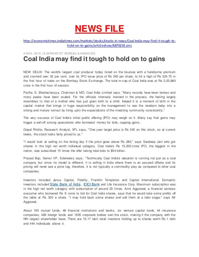 NEWS FILE http://economictimes.indiatimes.com/markets/stocks/stocks-in-news/Coal-India-may-find-it-tough-to- hold-on-to-ga...