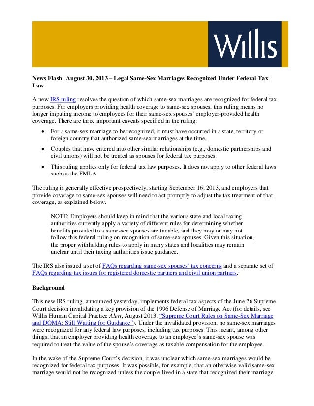 News Flash: August 30, 2013 – Legal Same-Sex Marriages Recognized Under Federal Tax Law A new IRS ruling resolves the ques...