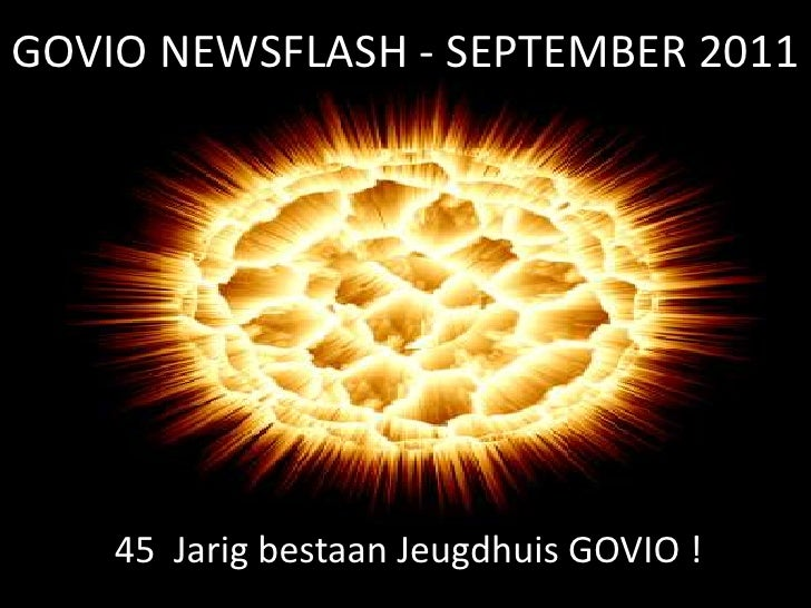 GOVIO NEWSFLASH - SEPTEMBER 2011<br />45  Jarig bestaan Jeugdhuis GOVIO !<br />