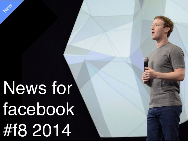 News for ! facebook #f8 2014