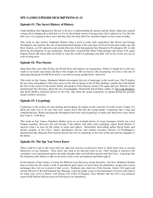 SPY GAMES EPISODE DESCRIPTIONS #1-13 Episode #1: The Secret History of History Understanding what happened in the past is ...
