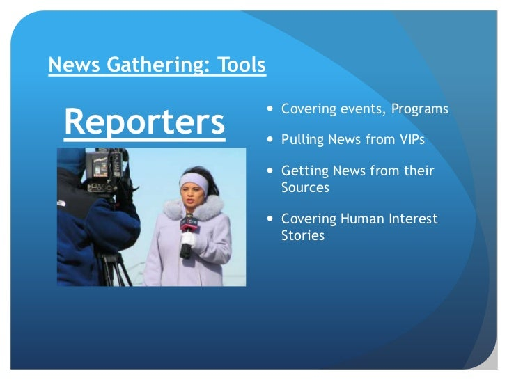 News gathering for Television
