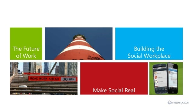 The Future                  Building the of Work                  Social Workplace                                     suc...