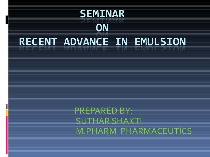 PREPARED BY:  SUTHAR SHAKTI M.PHARM  PHARMACEUTICS