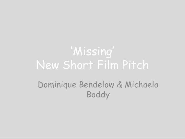 'Missing' New Short Film Pitch Dominique Bendelow & Michaela Boddy