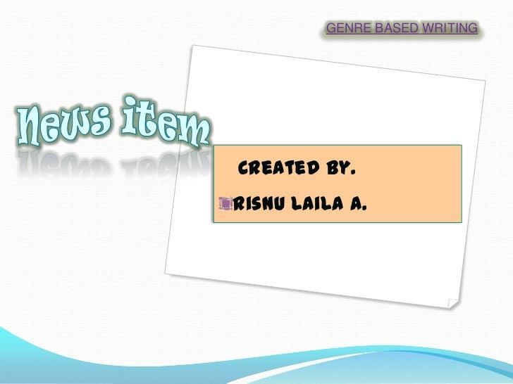 GENRE BASED WRITINGCreated by.Risnu Laila A.