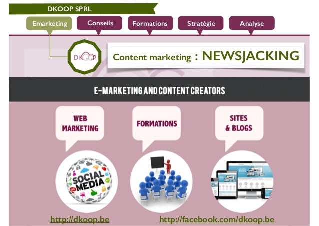 DKOOP SPRL Conseils Formations Stratégie AnalyseEmarketing Content marketing : NEWSJACKING http://dkoop.be http://facebook...