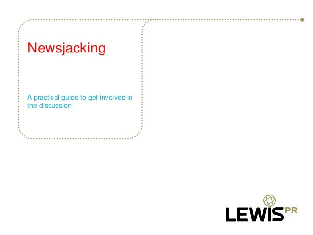 Newsjacking A practical guide to get involved in the discussion