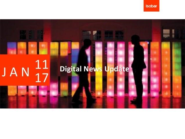 11   Digital News UpdateJ A N 17