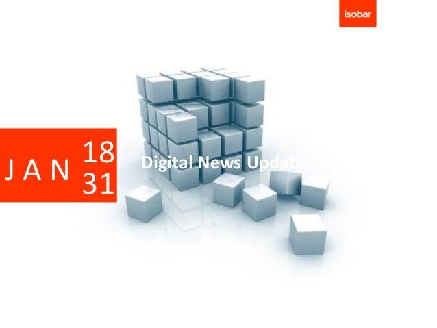 18   Digital News UpdateJ A N 31