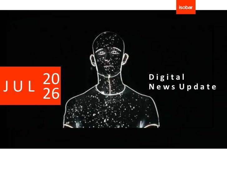 20J U L 26           Digital           News Update