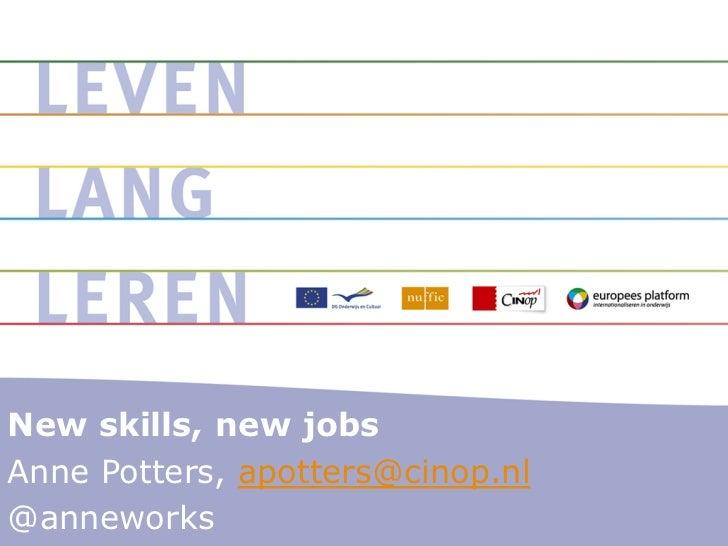 New skills, new jobsAnne Potters, apotters@cinop.nl@anneworks