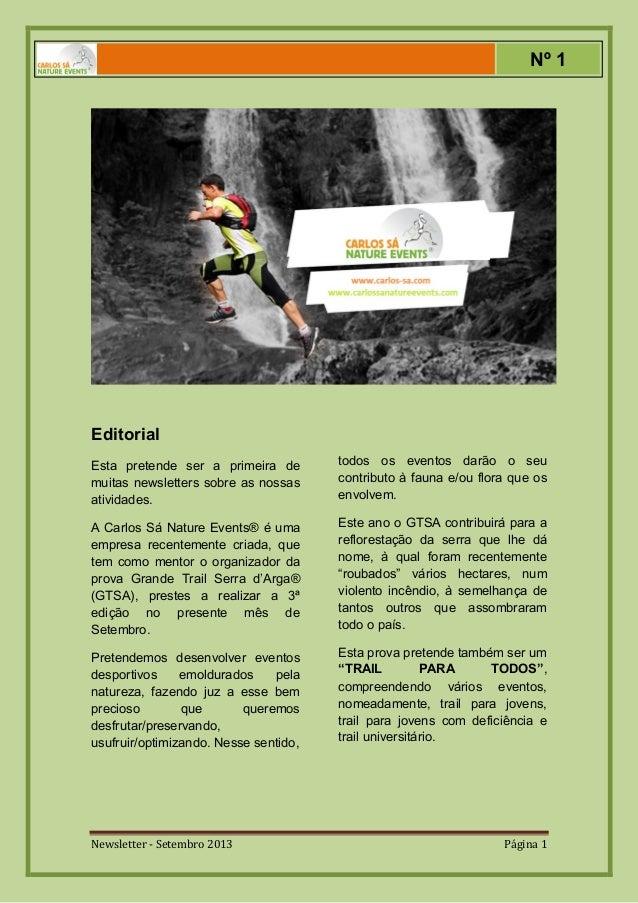 Newsletter - Setembro 2013 Página 1 Editorial Esta pretende ser a primeira de muitas newsletters sobre as nossas atividade...
