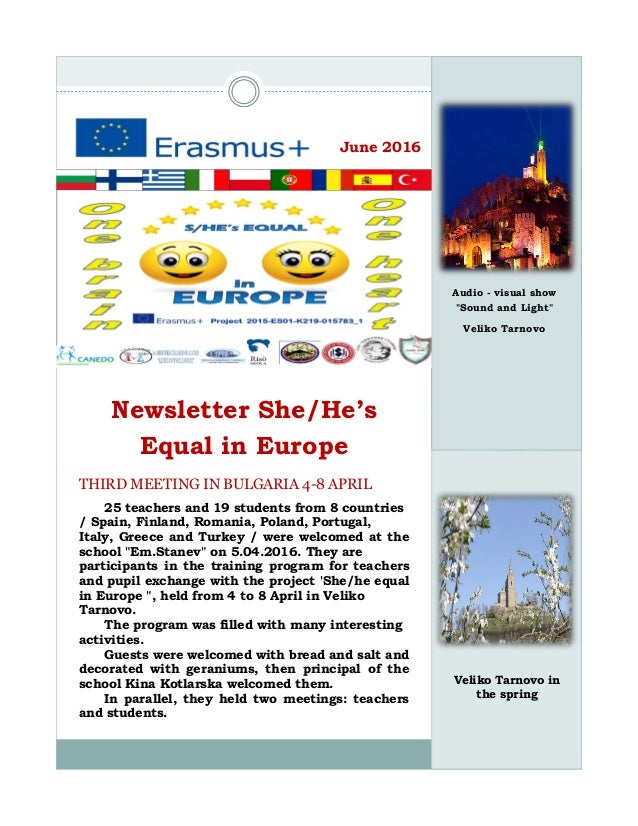 June 2016 Newsletter She/He's Equal in Europe THIRD MEETING IN BULGARIA 4-8 APRIL 25 teachers and 19 students from 8 count...