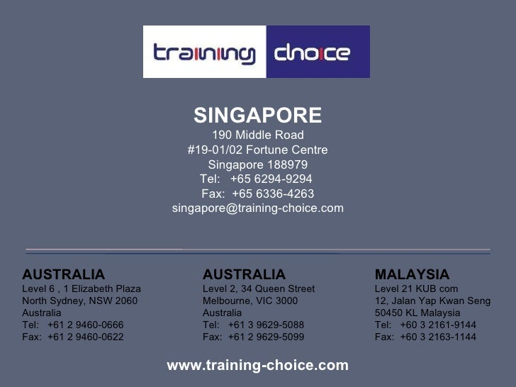 SINGAPORE 190 Middle Road #19-01/02 Fortune Centre Singapore 188979 Tel:  +65 6294-9294  Fax:  +65 6336-4263 [email_addres...