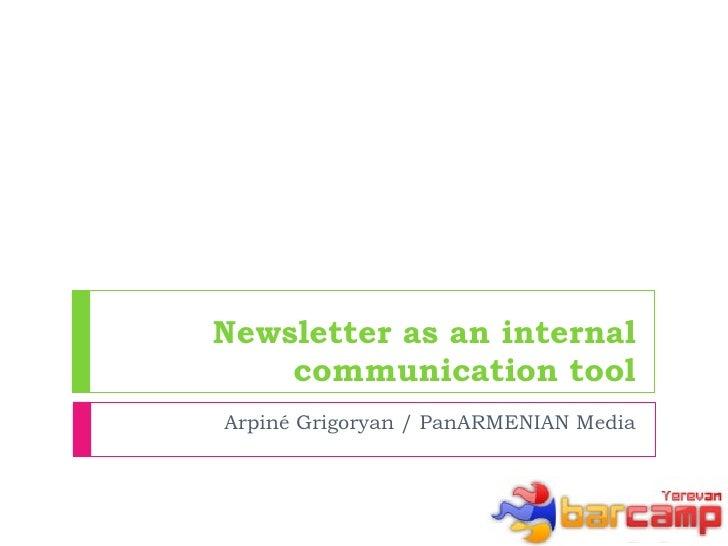 Newsletter as an internal communication tool Arpiné Grigoryan / PanARMENIAN Media