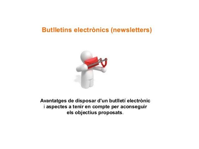 Avantatges de disposar d'un butlletí electrònic i aspectes a tenir en compte per aconseguir els objectius proposats. Butll...