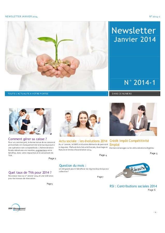 NEWSLETTER JANVIER 2014  N° 2014-1  Newsletter Janvier 2014  N° 2014-1 TOUTE L'ACTUALITE A VOTRE PORTEE  DANS CE NUMERO  C...