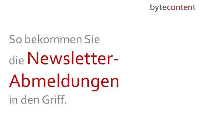 So bekommen Sie die Newsletter- Abmeldungen in den Griff.