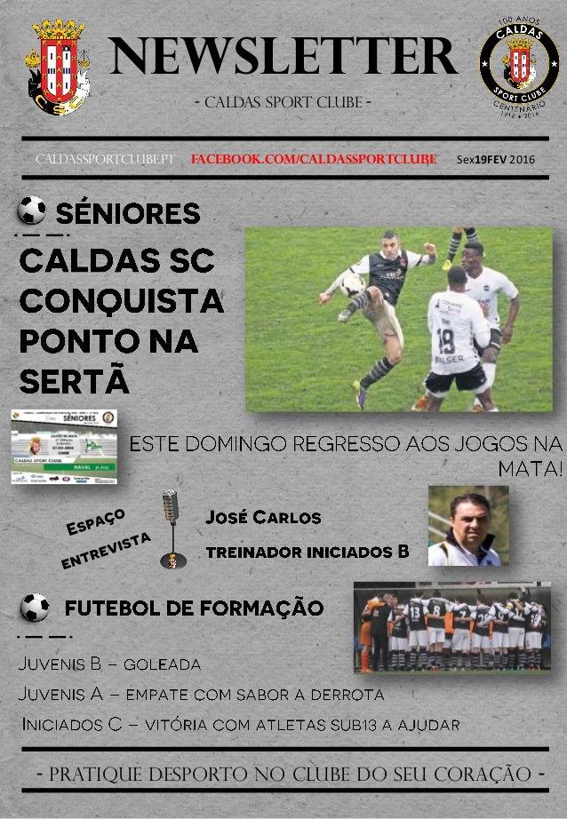 Newsletter - Caldas sport clube - Caldassportclube.pt facebook.com/caldassportclube Sex19FEV 2016 - pratique desporto no c...