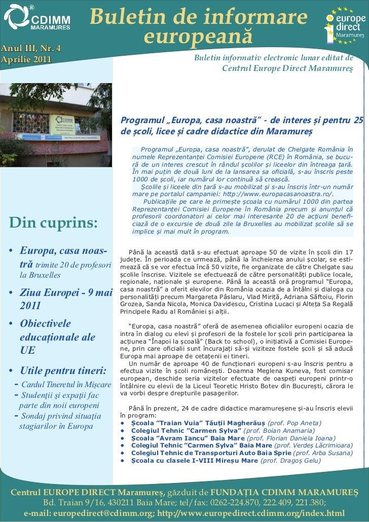 Buletin de informareAnul III, Nr. 4                              europeanăAprilie 2011                                    ...