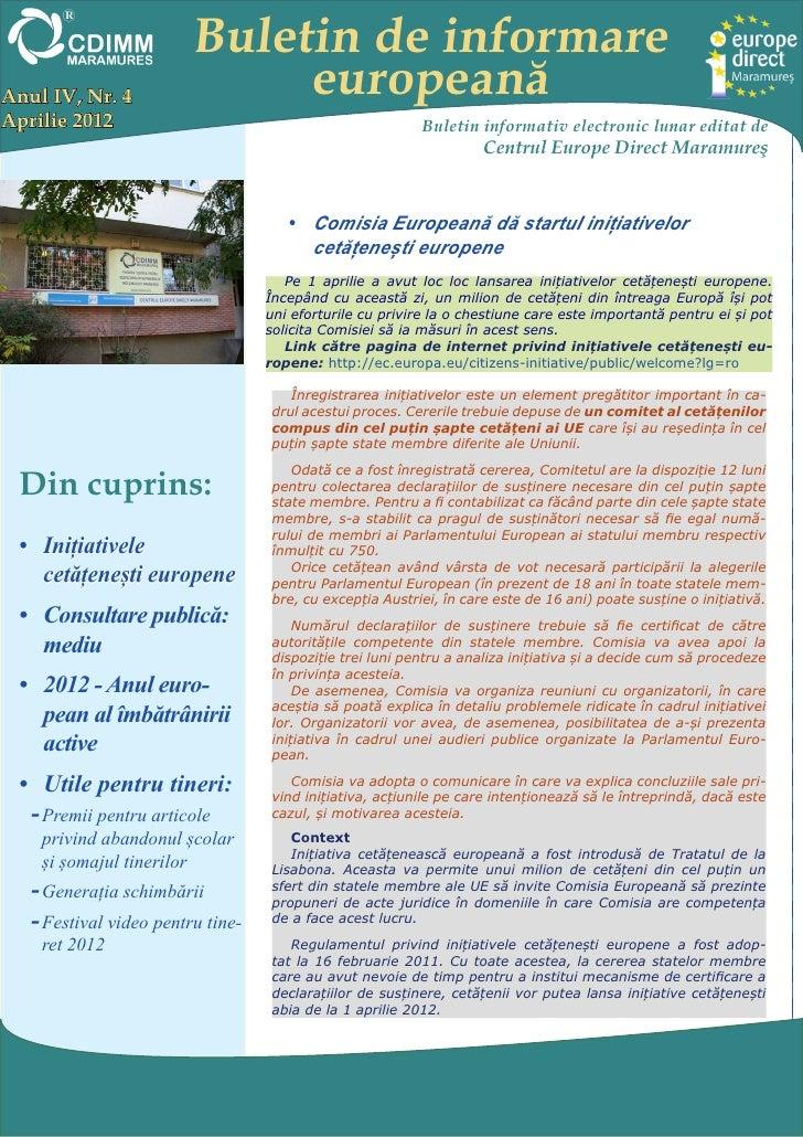 Buletin de informareAnul IV, Nr. 4                europeanăAprilie 2012                                               Bule...