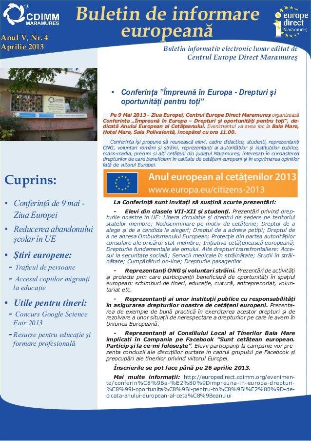 Buletin de informareeuropeanăCentrul EUROPE DIRECT Maramureş, găzduit de FUNDAŢIA CDIMM MARAMUREŞBd. Traian 9/16, 430211 B...