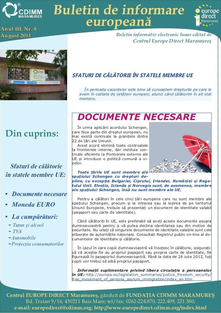 Buletin de informareAnul III, Nr. 8                            europeanăAugust 2011                                       ...