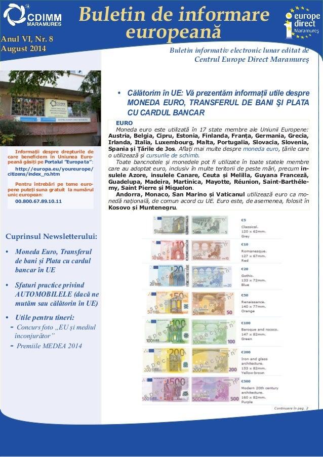 Buletin de informare  europeană  Centrul EUROPE DIRECT Maramureş, găzduit de FUNDAŢIA CDIMM MARAMUREŞ  Bd. Traian 9/16, 43...