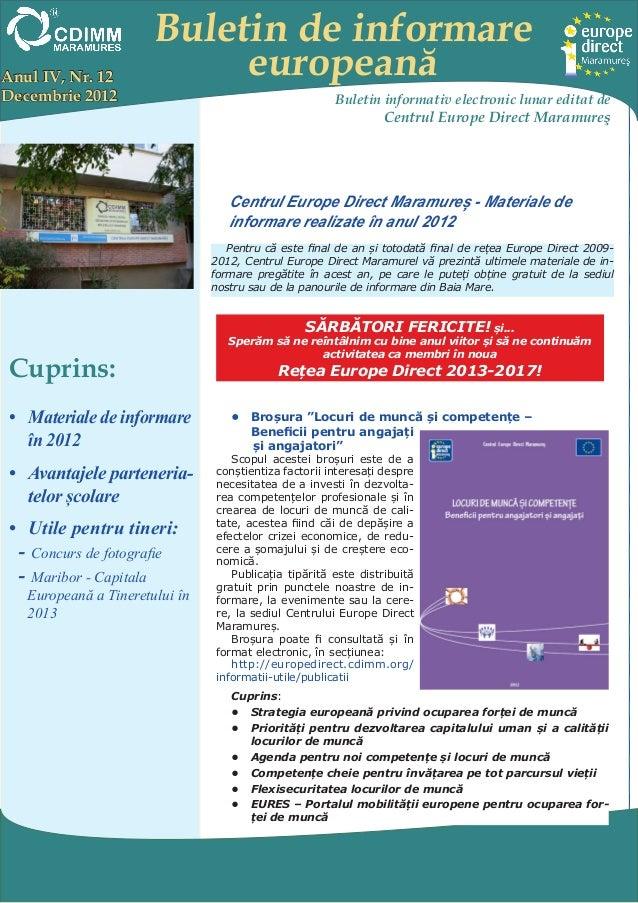 Buletin de informareAnul IV, Nr. 12              europeanăDecembrie 2012                                          Buletin ...