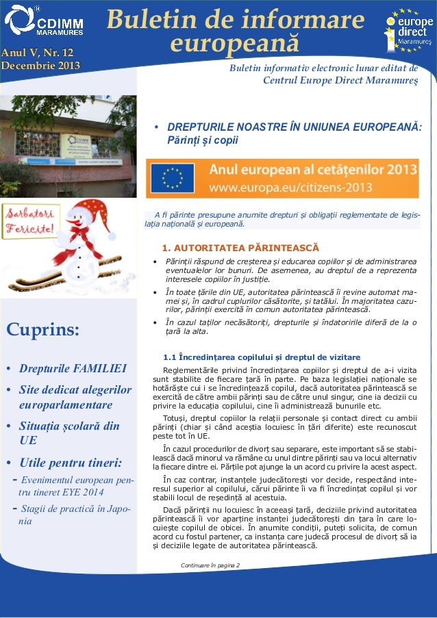 Anul V, Nr. 12 Decembrie 2013  Buletin de informare europeană Buletin informativ electronic lunar editat de  Centrul Europ...