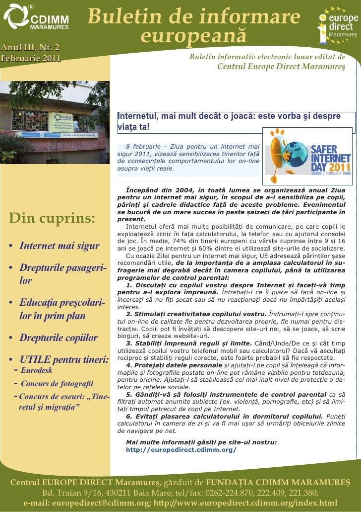 Buletin de informareAnul III, Nr. 2                             europeanăFebruarie 2011                                   ...