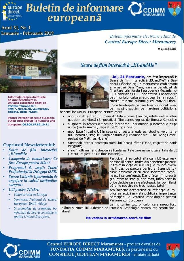 Buletin informativ electronic editat de Centrul Europe Direct Maramureş 6 apariții/an Cuprinsul Newsletterului: • Seara de...