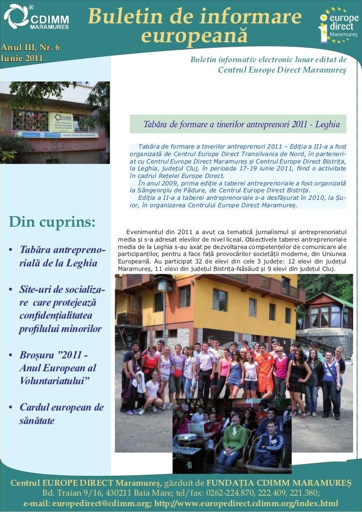 Buletin de informareAnul III, Nr. 6                          europeanăIunie 2011                                          ...