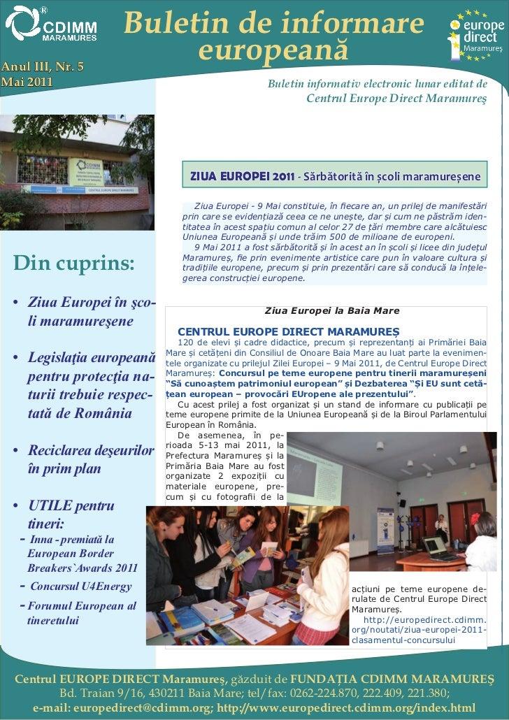 Buletin de informareAnul III, Nr. 5                           europeanăMai 2011                                           ...