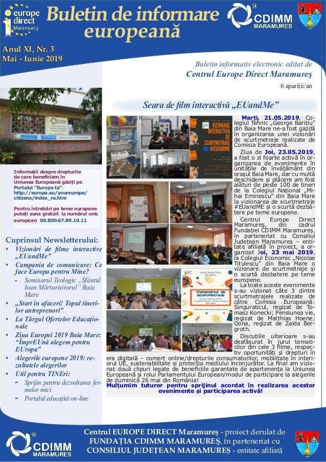 Buletindeinformare europeană Buletin informativ electronic editat de Centrul Europe Direct Maramureş 6 apariții/an Cuprins...