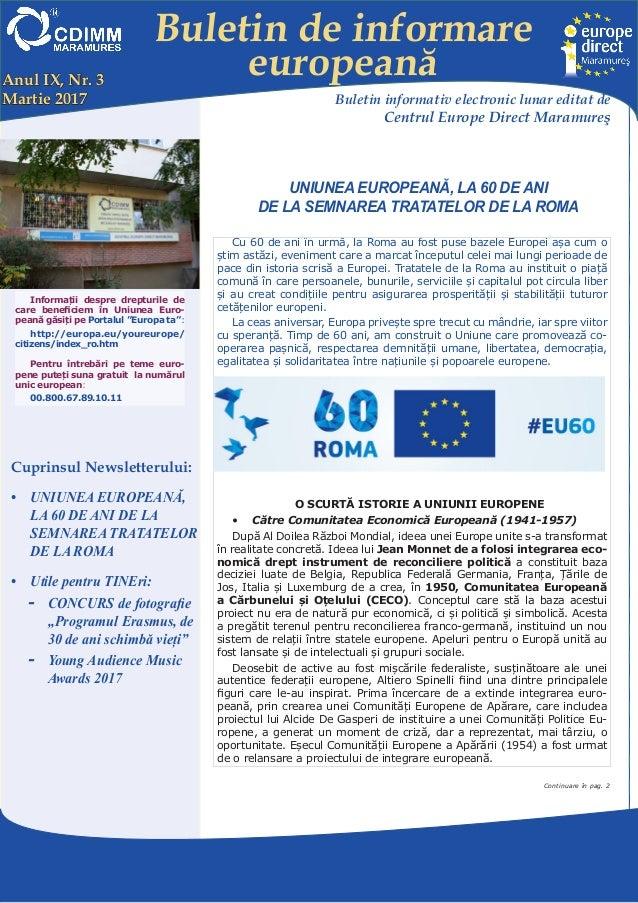 Buletin de informare europeană Centrul EUROPE DIRECT Maramureş, găzduit de FUNDAŢIA CDIMM MARAMUREŞ Bd. Traian 9/16, 43021...