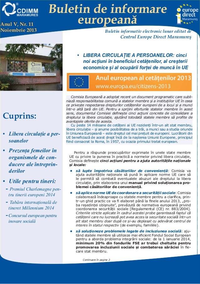 Anul V, Nr. 11 Noiembrie 2013  Buletin de informare europeană Buletin informativ electronic lunar editat de  Centrul Europ...