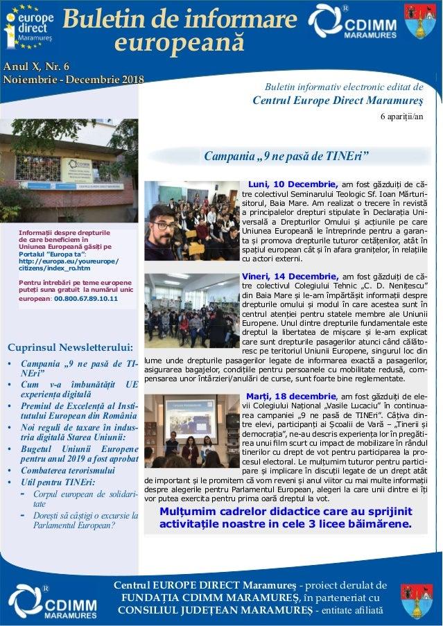 Buletin informativ electronic editat de Centrul Europe Direct Maramureş 6 apariții/an Cuprinsul Newsletterului: • Campania...