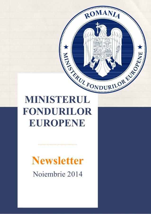 MINISTERUL FONDURILOR EUROPENE Newsletter Noiembrie2014 www.fonduriue.ro